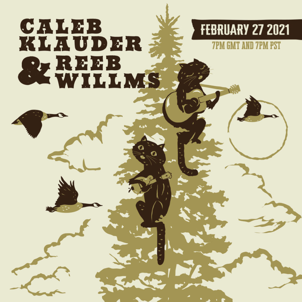 Poster art: two cats playing music in a tree. Caleb Klauder & Reeb Willms, February 27, 2021 7pm GMT and 7pm PST.
